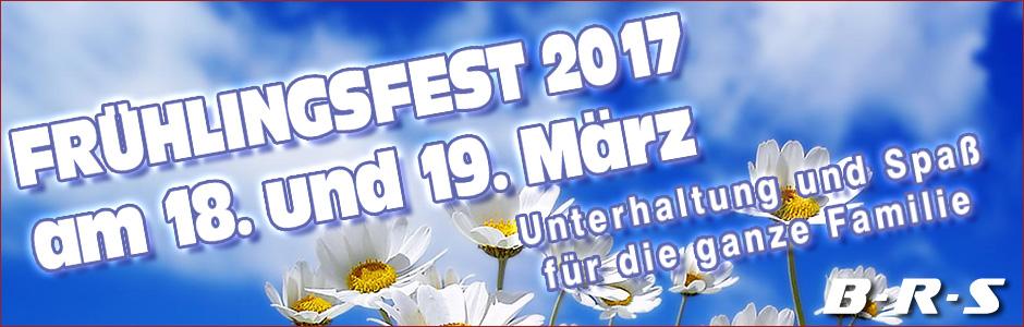 FRÜHLINGSFEST B-R-S 18.-19.03.2017